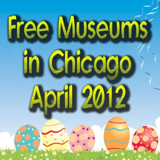 free chicago museums free admission in april 2012